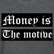 Design ~ Money Is The Motive