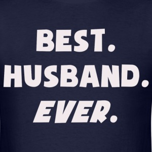Best Husband Ever T-Shirts - Men's T-Shirt
