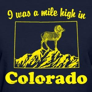Womens I was a mile high in colorado t-shirt - Women's T-Shirt