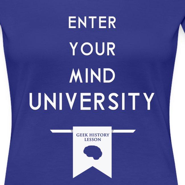 Enter Your Mind University - Geek History Lesson T-Shirt (Women)