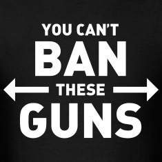 You can't ban these guns