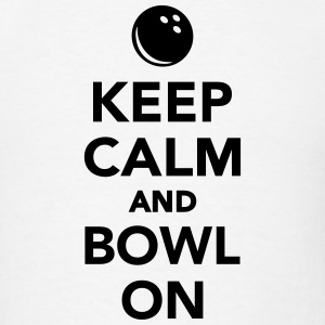 Keep calm and bowl on T-Shirts - Men's T-Shirt