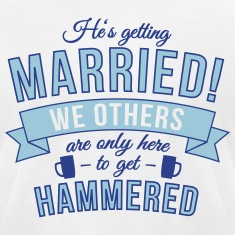He's getting married, we others are ... T-Shirts