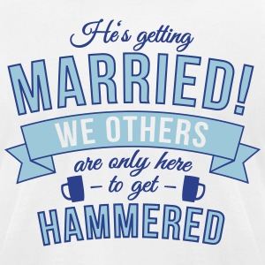 He's getting married, we others are ... T-Shirts - Men's T-Shirt by American Apparel