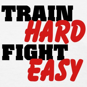Train hard, fight easy Women's T-Shirts - Women's T-Shirt