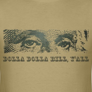 Dolla Dolla Bill Yall T-Shirts - Men's T-Shirt