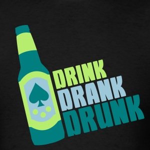 Drink Drank Drunk [Black Tee] - Men's T-Shirt