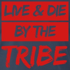 Live & Die By The Tribe T-Shirts