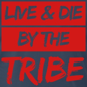 Live & Die By The Tribe T-Shirts - Men's Premium T-Shirt