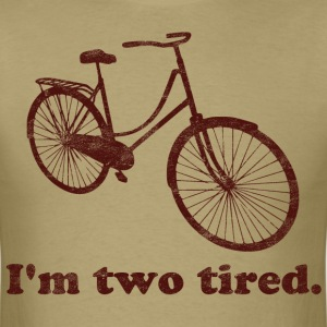 I'm Two Tired Too Tired Sleepy Bicycle - Men's T-Shirt