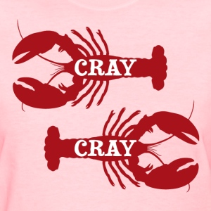 That Cray Cray Crayfish Crustacean Women's T-Shirts - Women's T-Shirt
