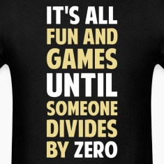 Dividing By Zero Is Not A Game T-Shirts