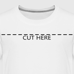 Cut Here Baby & Toddler Shirts - Toddler Premium T-Shirt