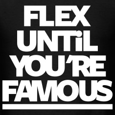 Flex Until You're Famous