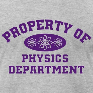 Property Of Physics Department T-Shirts - Men's T-Shirt by American Apparel