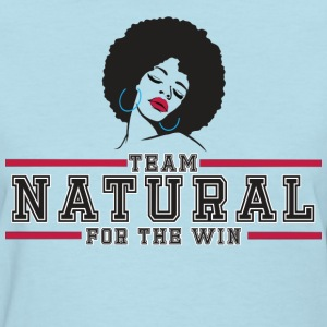 Team Natural FTW - Women's T-Shirt