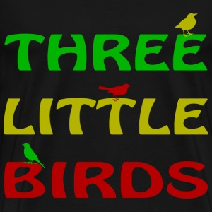 Three Little Birds Tee - Men's Premium T-Shirt