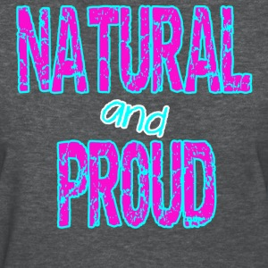 Natural and Proud - Women's T-Shirt