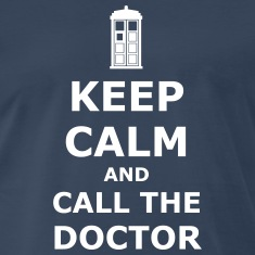 keep calm and call the doctor T-Shirts