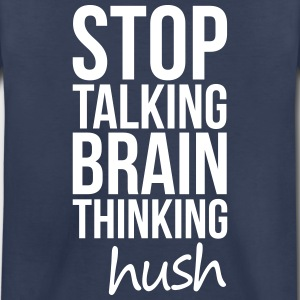 Stop Talking, Brain Thinking Kids' Shirts - Kids' Premium T-Shirt