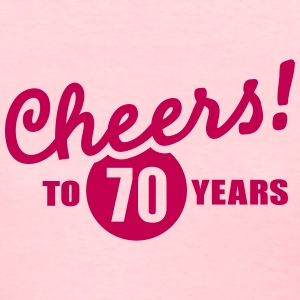 Cheers 70 birthday Women's T-Shirts - Women's T-Shirt