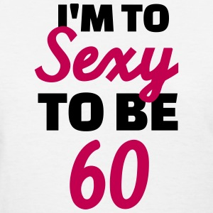 Sexy 60 Birthday Women's T-Shirts - Women's T-Shirt