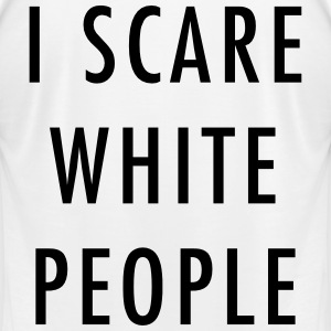 I scare white people T-Shirts - Men's T-Shirt by American Apparel