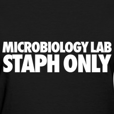 Microbiology Lab Staph Only Women's T-Shirts