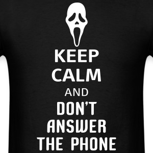 Keep Calm And Dont Answer The Phone T-Shirts - Men's T-Shirt