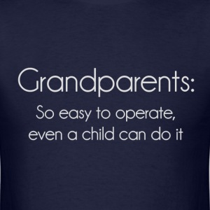 Grandparents So Easy To Operate T-Shirts - Men's T-Shirt