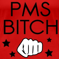 PMS Bitch Women's T-Shirts