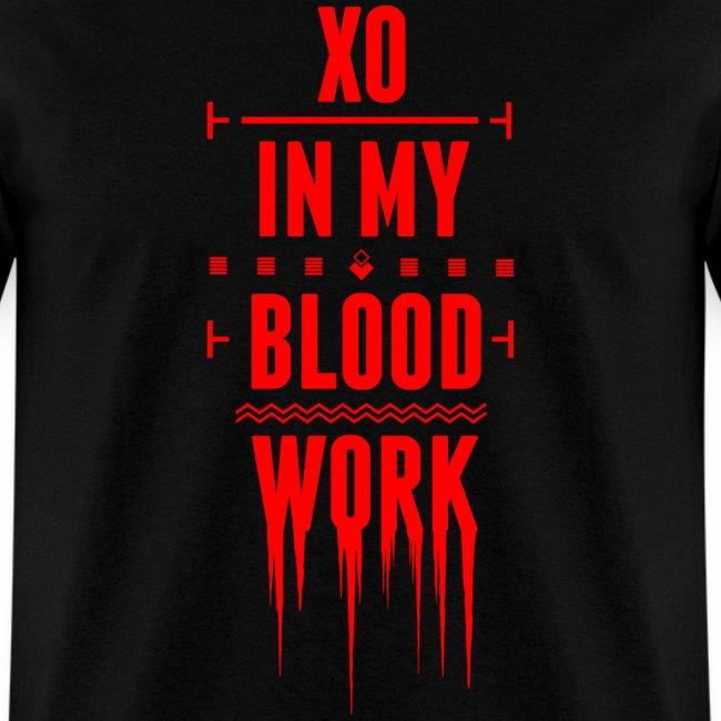 XO In My Blood Work