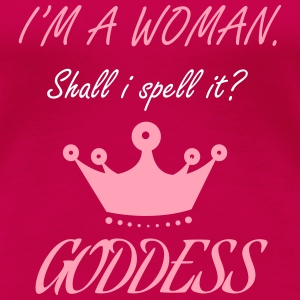 I'm a Woman Goddess - Queen - Crown - Lines Quotes Women's T-Shirts - Women's Premium T-Shirt