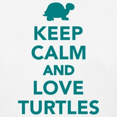 Keep calm and love Turtles Women's T-Shirts