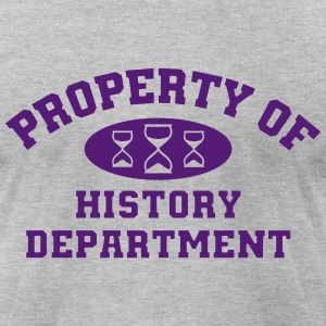 Property Of History Department - Men's T-Shirt by American Apparel