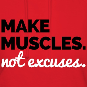 Make Muscles, Not Excuses  Hoodies - Women's Hoodie