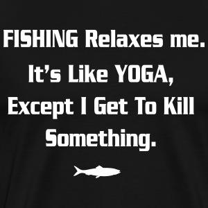 Fishing - I get to kill something! T-Shirts - Men's Premium T-Shirt