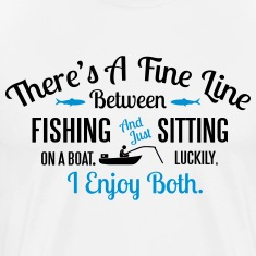 Fishing or sitting on a boat? I enjoy both T-Shirts
