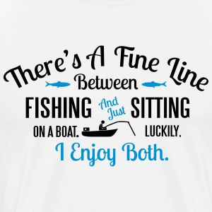 Fishing or sitting on a boat? I enjoy both T-Shirts - Men's Premium T-Shirt