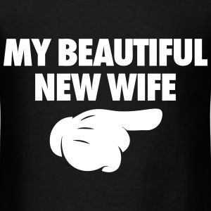 My Beautiful New Wife T-Shirts - Men's T-Shirt