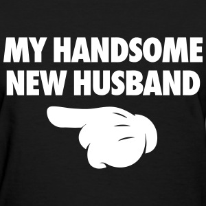My Handsome New Husband  Women's T-Shirts - Women's T-Shirt