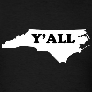 North Carolina Yall T-Shirts - Men's T-Shirt