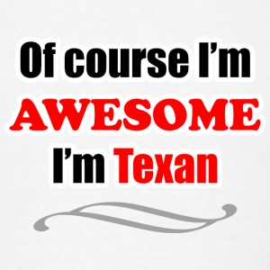 Texas Is Awesome T-Shirts - Men's T-Shirt