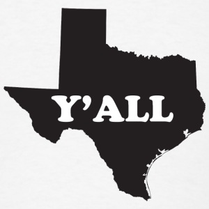 Texas Yall T-Shirts - Men's T-Shirt