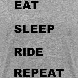 Eat, Sleep, Ride, Repeat. T-Shirts - Men's Premium T-Shirt