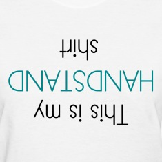 This Is My Handstand Shirt Women's T-Shirts