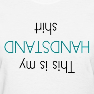 This Is My Handstand Shirt Women's T-Shirts - Women's T-Shirt