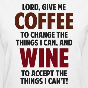 Lord, Give Me Coffee And Wine Women's T-Shirts - Women's T-Shirt