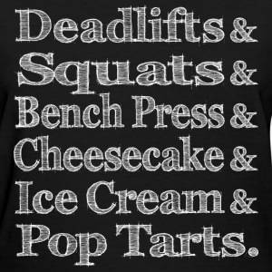 Women's - Deadlifts & Squats & Bench Press & Chees - Women's T-Shirt