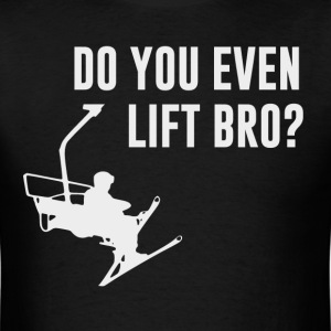 Bro, Do You Even Ski Lift? T-Shirts - Men's T-Shirt
